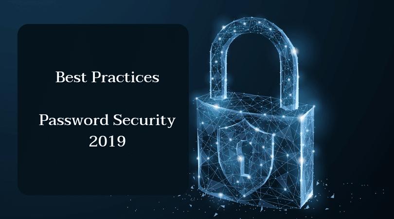 Best Practices Password Security 2019